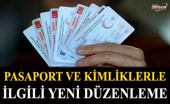 Kimlik ve pasaportlarla ilgili yeni düzenleme