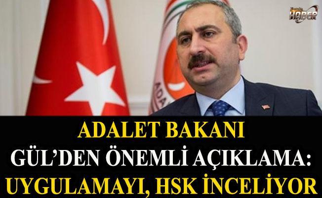 Adalet Bakanı: Uygulamayı, HSK inceliyor