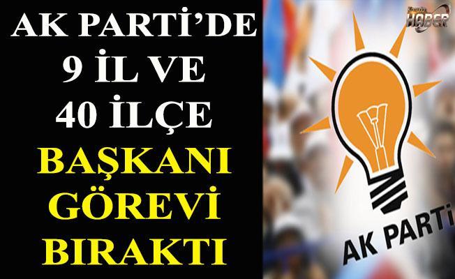 AK Parti'de değişim! 9 il ve 40 ilçe başkanı görevi bıraktı