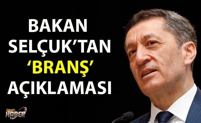Milli Eğitim Bakanı Selçuk'tan 'branş' açıklaması