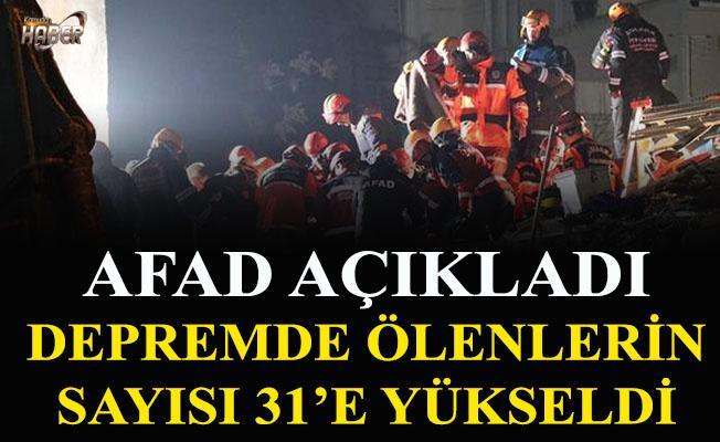AFAD açıkladı. Depremde hayatını kaybedenlerin sayısı 31 oldu