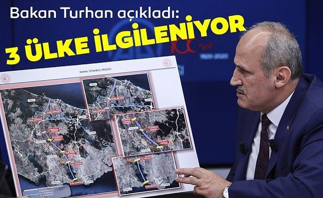 Bakan Turhan açıkladı! Kanal İstanbul projesiyle 3 ülke ilgileniyor