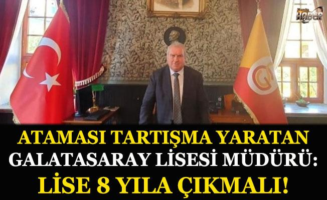 Galatasaray Lisesi Müdürü'nden flaş öneri: Lise 8 yıla çıkmalı!