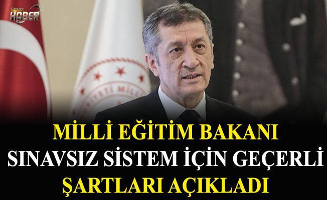 Milli Eğitim Bakanı, sınavsız sistem için gereken şartları açıkladı