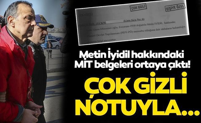 Skandal bir kararla tahliye olan sonra tekrar tutuklanan Metin İyidil'in MİT belgesi ortaya çıktı
