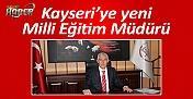 Kayseri'ye yeni Milli Eğitim Müdürü