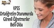 KPSS Ortaöğretim Oturumunda Görevli Öğretmenler Belli Oldu