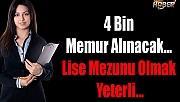4 Bin Memur Alınacak… Lise Mezunu Olmak Yeterli…