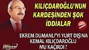 Kılıçdaroğlu'nun Kardeşimden ŞOK İddialar
