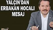 Yalçın'dan Erbakan Hocalı Mesaj