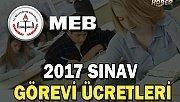 Öğretmenlerin 2017 Yılı Sınav Görevi Ücretleri