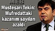 Milli Eğitim Müsteşarı Yusuf Tekin: Müfredattaki kazanım sayıları azaldı