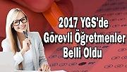 2017 YGS'de Görevli Öğretmenler Belli Oldu