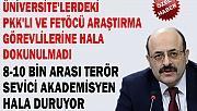 YÖK FETÖ'CÜ VE PKK YANLISI ARAŞTIRMA GÖREVLİLERİNE NE ZAMAN DOKUNACAK