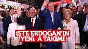 Erdoğan'ın A Takımı belli oldu.