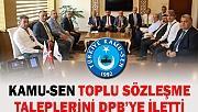 KAMU-SEN TOPLU SÖZLEŞME TALEPLERİNİ DPB'YE İLETTİ
