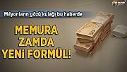 MEMUR MAAŞLARINDA YENİ FORMÜL!