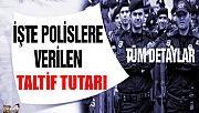 POLİSLERE VERİLEN TALTİF TUTARLARI!