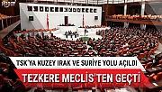 Meclis, Irak ve Suriye tezkeresine onay verdi.