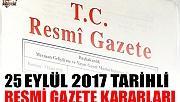 25 EYLÜL 2017 TARİHLİ RESMİ GAZETE KARARLARI!
