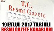 19 EYLÜL 2017 TARİHLİ RESMİ GAZETE KARARLARI!