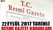 22 EYLÜL 2017 TARİHLİ RESMİ GAZETE KARARLARI!