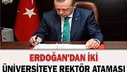 Erdoğan'dan iki üniversiteye rektör ataması