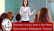 Öğretmenlerin Atama ve Ders Okutma Esaslarında Önemli Değişiklik!