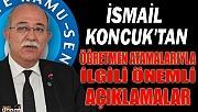 İSMAİL KONCUK'TAN ÖĞRETMEN ATAMALARI İLE İLGİLİ ÖNEMLİ AÇIKLAMALAR!