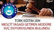 Türk Eğitim Sen O Müdür Hakkında Suç Duyurusunda Bulundu....
