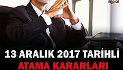 13 ARALIK 2017 TARİHLİ ATAMA KARARLARI