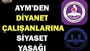 AYM'den diyanet çalışanlarının siyaset yasağı