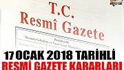 17 OCAK 2018 TARİHLİ RESMİ GAZETE KARARLARI!