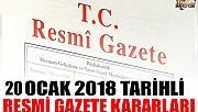 20 OCAK 2018 TARİHLİ RESMİ GAZETE KARARLARI!