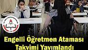 Engelli Öğretmen Ataması Takvimi Yayımlandı