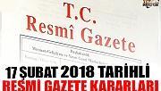 17 ŞUBAT 2018 TARİHLİ RESMİ GAZETE KARARLARI!