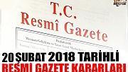 20 ŞUBAT 2018 TARİHLİ RESMİ GAZETE KARARLARI!