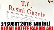 24 ŞUBAT 2018 TARİHLİ RESMİ GAZETE KARARLARI!