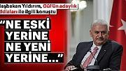 Başbakan Yıldırım'dan Abdullah Gül açıklaması