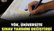 YÖK, üniversite sınav tarihini değiştirdi