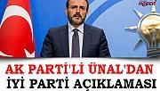 AK Parti'li Ünal'dan İYİ Parti açıklaması
