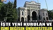 Yeni kurulan ve ismi değişen üniversiteler belli oldu