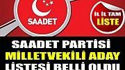 Saadet Partisi'nin milletvekili aday listesi netleşti