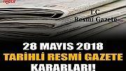 28 MAYIS 2018 TARİHLİ RESMİ GAZETE KARARLARI!