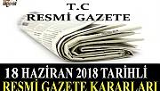 18 HAZİRAN 2018 TARİHLİ RESMİ GAZETE KARARLARI!