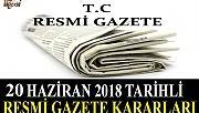 20 HAZİRAN 2018 TARİHLİ RESMİ GAZETE KARARLARI!