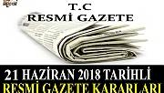 21 HAZİRAN 2018 TARİHLİ RESMİ GAZETE KARARLARI!