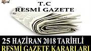 25 HAZİRAN 2018 TARİHLİ RESMİ GAZETE KARARLARI!