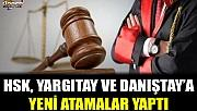 HSK, Yargıtay ve Danıştay'a yeni atamalar yaptı
