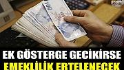 EMEKLİLİK İÇİN MEMURLAR, EK GÖSTERGE KARARINI BEKLİYOR